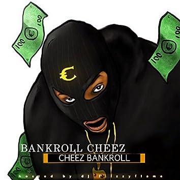 Bankroll Cheez