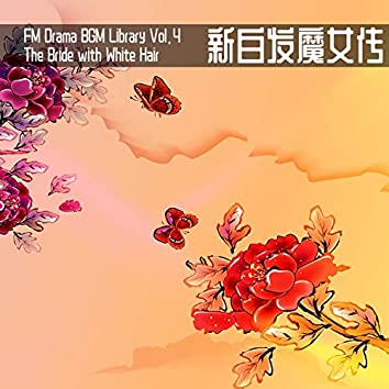 FM Drama BGM Library Vol. 4 The Bride with White Hair