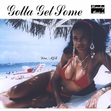 Gotta Get Some (feat. Diva Mjb)