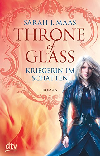 Throne of Glass - Kriegerin im Schatten: Roman: 2