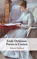 Emily Dickinson: Poetics in Context