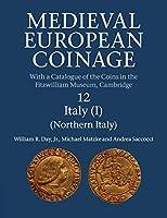Medieval European Coinage: Volume 12, Northern Italy (Medieval European Coinage, Series Number 12)
