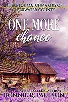 One More Chance: A sweet western romance (Mistletoe Matchmakers of Clearwater County Book 1) by [Bonnie R. Paulson]