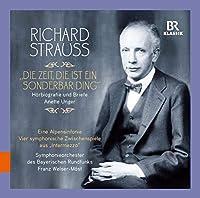 リヒャルト・シュトラウス:時というのは不思議なもの~アネッテ・アンガーによる「音で聴くリヒャルト・シュトラウスの伝記」(Richard Strauss: Die Zeit, die ist ein)[3CDs]
