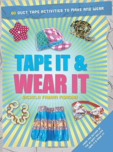 Tape It & Wear It (Tape It And...duct Tape Series)