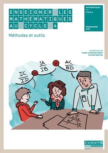 Enseigner les mathématiques au cycle 4 : Méthodes et outils