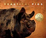 Beautiful Pigs: Portraits of champion breeds (Beautiful Animals)