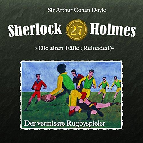 Der vermisste Rugbyspieler     Sherlock Holmes - Die alten Fälle [Reloaded] 27              Autor:                                                                                                                                 Arthur Conan Doyle                               Sprecher:                                                                                                                                 Christian Rode,                                                                                        Peter Groeger                      Spieldauer: 1 Std. und 17 Min.     12 Bewertungen     Gesamt 4,8