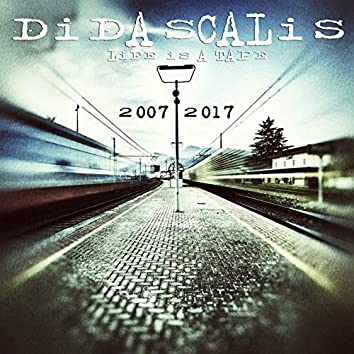 Life Is a Tape 2007 - 2017