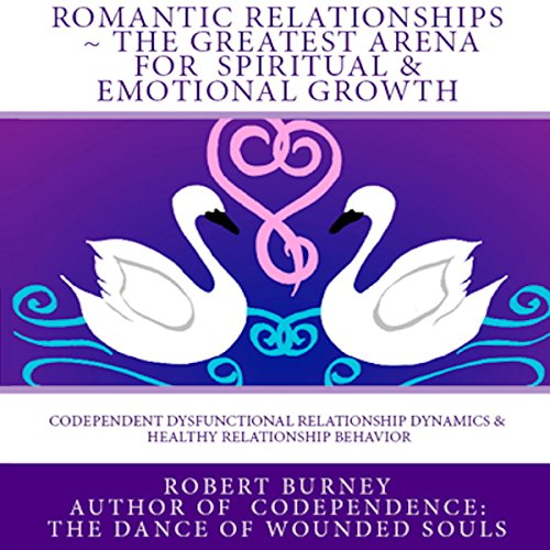 Romantic Relationships: The Greatest Arena for Spiritual and Emotional Growth  By  cover art
