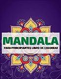 Mandala Para Principiantes Libro de Colorear: Libro para colorear para niños con mandalas divertidos, fáciles y relajantes para niños, niñas y principiantes (libros para colorear Mandala para niños)