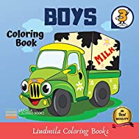 Coloring Book - Boys: Coloring pictures for kids, awesome drawings for children, coloring pages for teens with guaranteed fun.