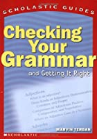 Checking Your Grammar (Scholastic Guides)