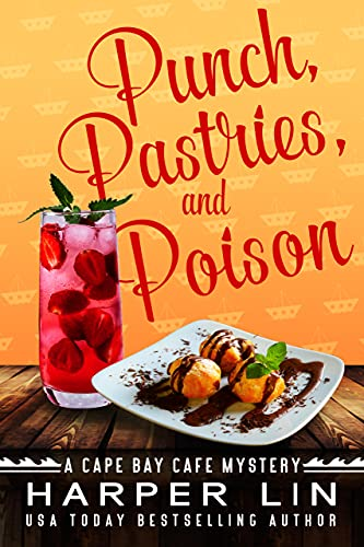 Punch, Pastries, and Poison (A Cape Bay Cafe Mystery Book 10) by [Harper Lin]