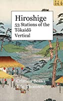 Hiroshige 53 Stations of the Tōkaidō Vertical: Premium