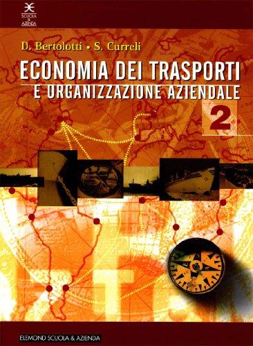Economia dei trasporti e organizzazione aziendale. Progetto Nautilus. Per la 5ª classe degli Ist. Tecnici nautici indirizzo trasporti