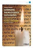 Citations talmudiques expliquées: 150 citations pour se familiariser avec le talmud et découvrir la tradition juive (Eyrolles Pratique)