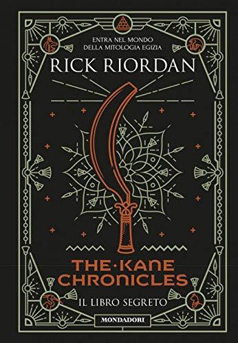 Il libro segreto. The Kane Chronicles