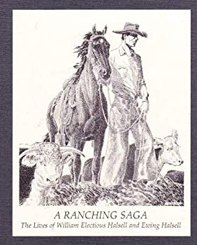 Hardcover A Ranching Saga: The Lives of William Electious Halsell and Ewing Halsell (2 Volume Set) Book