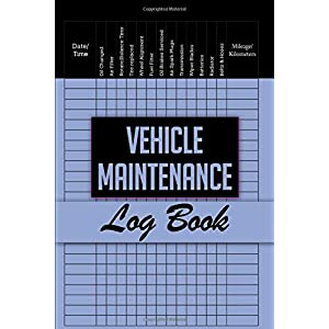 """Vehicle Maintenance Log Book: Auto Log Book 