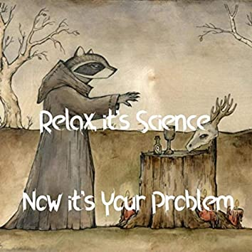 Now It's Your Problem