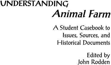 Understanding Animal Farm: A Student Casebook to Issues, Sources, and Historical Documents (The Greenwood Press