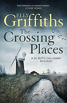 The Crossing Places: The Dr Ruth Galloway Mysteries 1 by Kevin Crossley-Holland(1905-06-24)