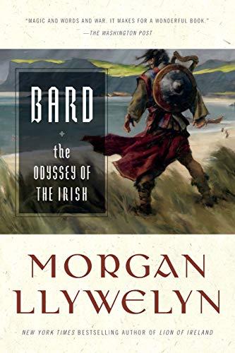 Bard: The Odyssey of the Irish (Celtic World of Morgan Llywelyn, 2)