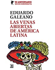 Las venas Abiertas De América Latina. Edición Conmemorativa Del 50 Aniversario: 25 (Biblioteca Eduardo Galeano)