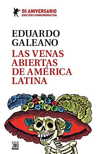 Las venas Abiertas De América Latina. Edición Conmemorativa Del 50 Aniversario: 25...