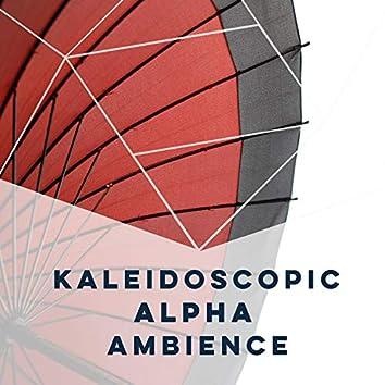 Kaleidoscopic Alpha Ambience