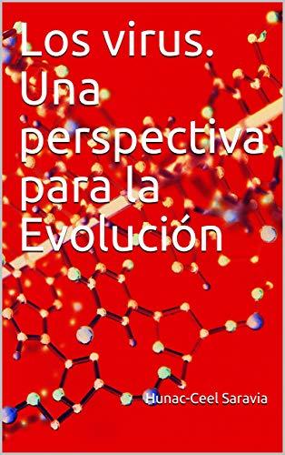 Los virus. Una perspectiva para la Evolución: Ensayo (Spanish Edition)