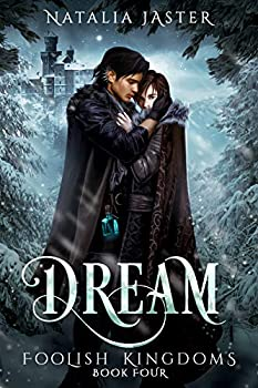 Dream  Foolish Kingdoms Book 4