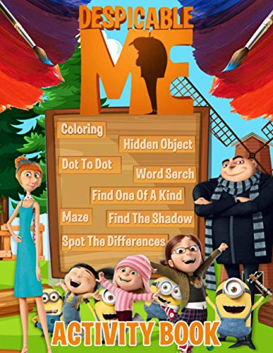 Despicable Me Activity Book: Adults, Kids Word Search, Dot To Dot, Find Shadow, Coloring, Hidden Objects, Spot Differences, Maze, One Of A Kind Activities Books