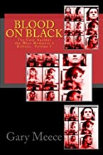 Blood on Black: The Case Against the West Memphis 3 Killers (Volume 1)