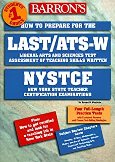 Last/Ats-W: How to Prepare for the Liberal Arts and Sciences Test Assessment of Teaching Skills-Written, with an Introduction to t (Barron's NYSTCE)