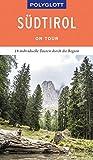 POLYGLOTT on tour Reiseführer Südtirol: Individuelle Touren durch die Region