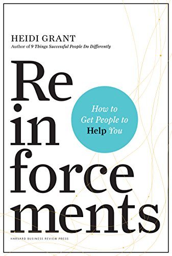Reinforcements: How to Get People to Help You