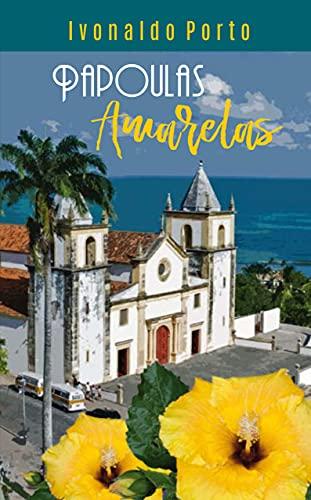 PAPOULAS AMARELAS (Portuguese Edition)