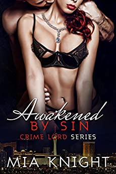 Awakened by Sin (Crime Lord Series Book 4) by [Mia Knight, BOOK COVER BY DESIGN]
