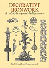Decorative Ironwork of the Middle Ages and the Renaissance (Dover Pictorial Archive)