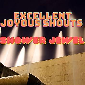 Excellent Joyous Shouts