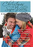 Christmas in Snow Valley: A Christmas Romance Anthology