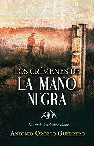 Los crímenes de La Mano Negra de Antonio Orozco Guerrero