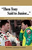 'Then Tony Said to Junior. . .': The Best NASCAR Stories Ever Told (Best Sports Stories Ever Told)