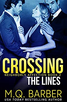 Crossing the Lines : Neighborly Affection Book 2 by [M.Q. Barber]