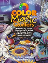 Color Magic for Quilters: Absolutely the Easiest, Most Successful Method for Choosing Colors and Fabrics to Create Quilts You'll Love (Rodale Quilt Book)
