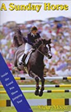A Sunday Horse: Inside the Grand Prix Show Jumping Circuit (Capital Lifestyles)