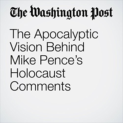 The Apocalyptic Vision Behind Mike Pence's Holocaust Comments copertina