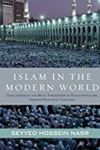 Islam in the Modern World: Challenged by the West, Threatened by Fundamentalism, Keeping Faith with Tradition